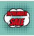November sale comic book bubble text retro style vector image