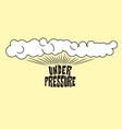 under pressure vector image