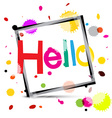 Hello Colorful Hello Title with Colorful Splashes vector image