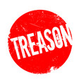 treason rubber stamp vector image