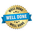 well done 3d gold badge with blue ribbon vector image