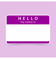 Blank name tag sticker HELLO vector image