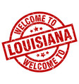 welcome to louisiana red stamp vector image