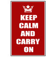 Keep calm and carry on red vector image