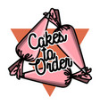 color vintage cakes to order emblem vector image