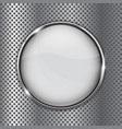 white glass button on metal perforated background vector image