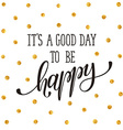 be happy print vector image