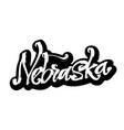 nebraska sticker modern calligraphy hand vector image