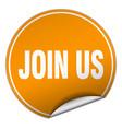 join us round orange sticker isolated on white vector image