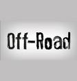 unique off-road lettering vector image