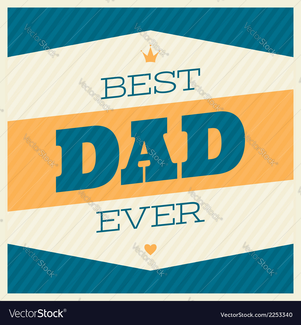 Fathers day retro typographic design greeting card vector