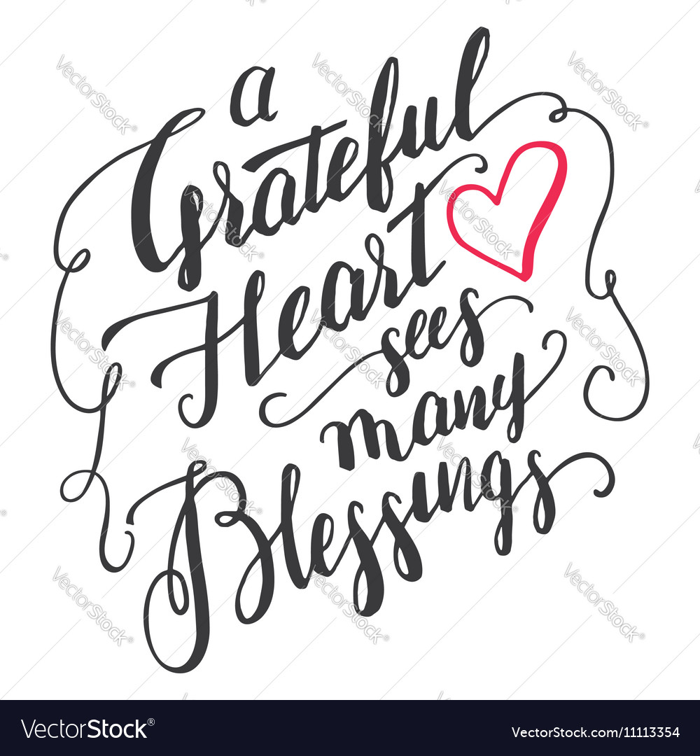 Grateful heart sees many blessings calligraphy vector
