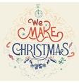 We make Christmas hand-lettering vector image