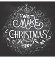 We make Christmas chalkboard label vector image vector image