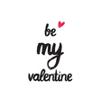 Be my valentine Trendy poster for Happy Valentines vector image