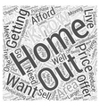 Getting the Home you want at a Price you can vector image