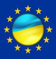Ukrainian flag and European Union vector image