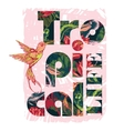 Tropical exotic print with slogan for t-shirt vector image
