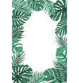 tropical jungle palm monstera leaf frame portrait vector image