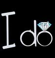 I do Wedding with Diamond Ring Engagement vector image