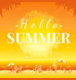 hello summer banner sunset landscape sea beach vector image