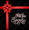 Holiday gift card with hand lettering hello lovely vector image