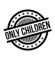 only children rubber stamp vector image