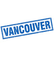 Vancouver blue square grunge stamp on white vector image