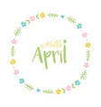 hello april floral round frame vector image