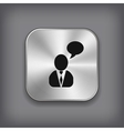 Man talking icon - metal app button vector image vector image