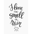 I love the Smell of rain quotes typography vector image
