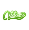 Welcome hand lettering calligraphy sticker vector image