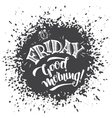 Friday good morning typography design vector image