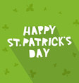 Happy St Patricks Day card design vector image