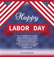 Happy labor day background vector image