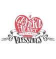 Grateful heart sees many blessings vector image vector image