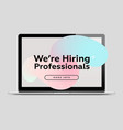 we are hiring professionals creative business vector image
