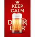 Keep Calm And Drink Beer vector image