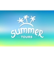 Summer tours - typographic design vector image