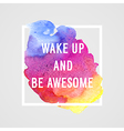 Motivation poster wake up and be awesome vector image