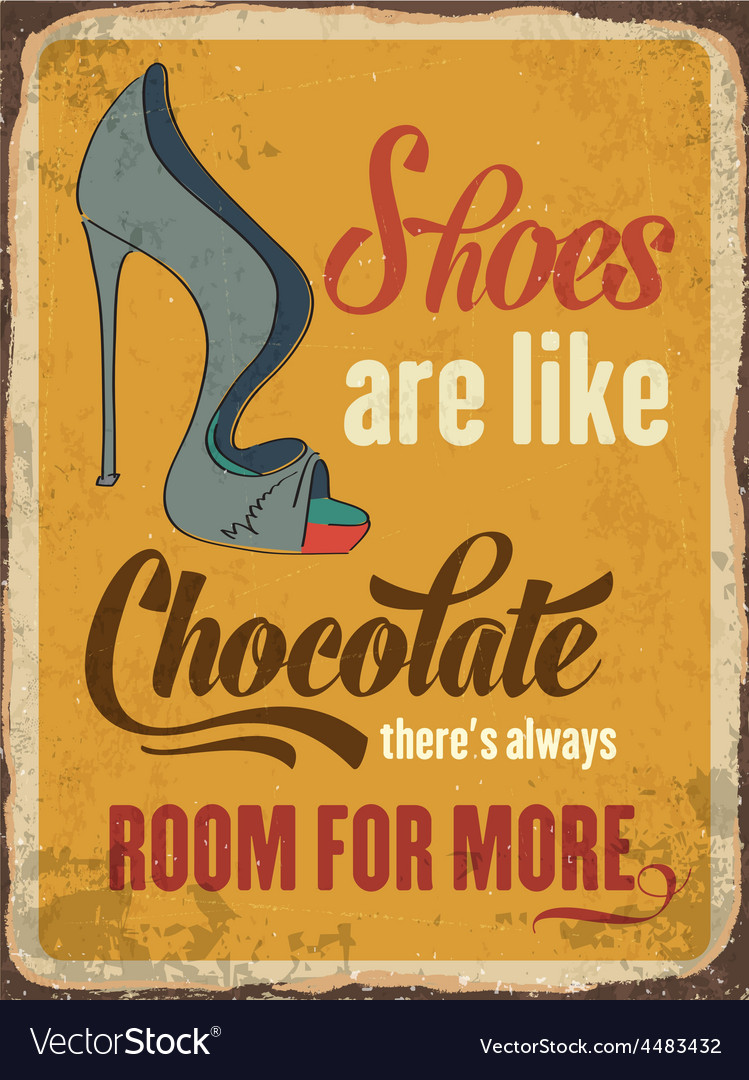 Retro metal sign shoes are like chocolate vector