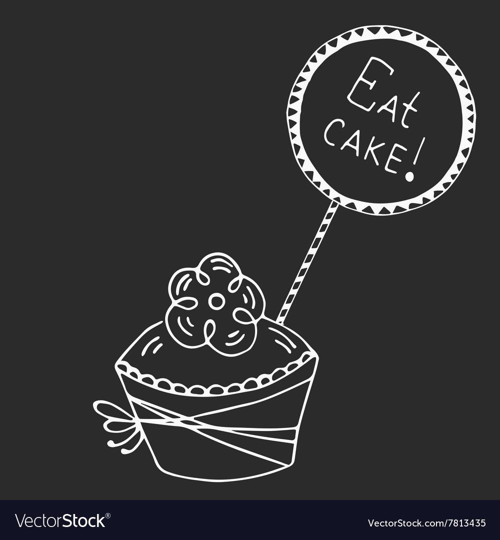 Hand drawn quote  eat cake vector