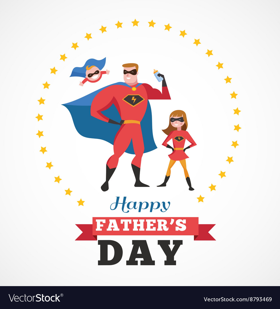 Happy fathers day card  super dad with kids vector