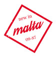 new in malta rubber stamp vector image