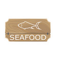 seafood template poster with fish sign on board vector image