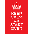 Keep Calm and Start Over poster vector image