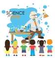 Science for kids Cartoon scientist shows to kids vector image
