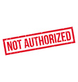 Not Authorized rubber stamp vector image