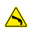attention crime gun in yellow triangle road sign vector image