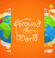 Travel Around the world concept Travel boo vector image
